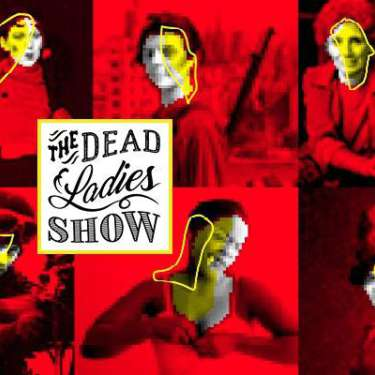 The Dead Ladies Show #2